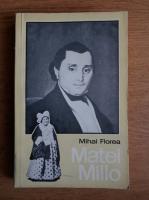 Mihai Florea - Matei Millo