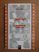 Anticariat: Mihai Fulger - Noul val in cinematografia romaneasca