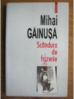 Mihai Gainusa - Scandura de frizerie