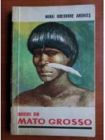 Mihai Gheorghe Andries - Indienii din Mato Grosso