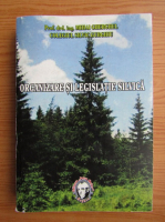 Mihai Gherghel - Organizare si legislatie silvica