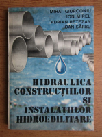 Mihai Giurconiu - Hidraulica constructiilor si instalatiilor hidroedilitare