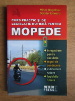 Mihai Gogolosu - Curs practic si de legislatie rutiera pentru mopede
