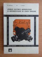 Anticariat: Mihai Huhulescu - Aparate electrice antiexplozive si antigrizutoase de joasa tensiune