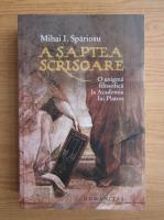 Mihai I. Spariosu - A saptea scrisoare