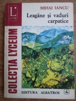 Anticariat: Mihai Iancu - Leagane si vaduri carpatice