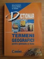 Mihai Ielenicz - Dictionari de termeni geografici pentru gimnaziu si liceu