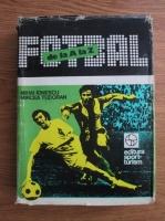 Mihai Ionescu, Mircea Tudoran - Fotbal de la A la Z. Fotbalul romanesc de-a lungul anilor