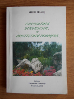 Mihai Mares - Floricultura, dendrologie si arhitectura peisagera
