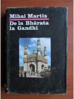 Mihai Martis - De la Bharata la Gandhi