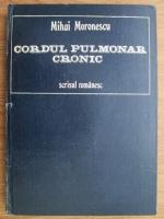 Anticariat: Mihai Moronescu - Cordul pulmonar cronic
