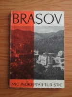 Mihai Murgu - Brasov si imprejurimi. Mic indreptar turistic