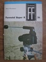 Anticariat: Mihai Musceleanu - Formatul Super 8 (volumul 1)