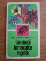 Mihai Neagu Basarab - 150 remedii homeopatice vegetale