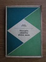 Mihai Peteanu - Educatia relatiilor dintre sexe