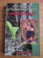 Mihai Petrovici - Retete biblice de tratamente naturiste. Hrana vietii