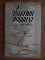 Anticariat: Mihai Ralea - In extremul occident. Note de drum din Antile, California, Canada