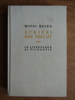 Anticariat: Mihai Ralea - Scrieri din trecut in literatura si filozofie (volumul 3)