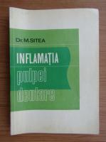 Anticariat: Mihai Sitea - Inflamatia pulpei dentare