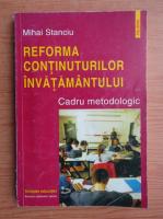 Mihai Stanciu - Reforma continuturilor invatamantului