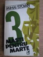 Anticariat: Mihai Stoian - 3 Masti pentru Marte
