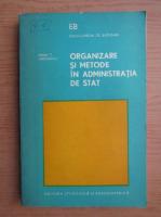 Anticariat: Mihai T. Oroveanu - Organizare si metode in administratia de stat