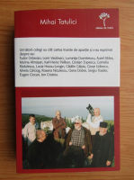 Anticariat: Mihai Tatulici - Singur intre doua veacuri (volumul 1)
