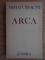 Mihai Ursachi - Arca