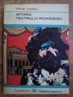 Anticariat: Mihai Vasiliu - Istoria teatrului romanesc