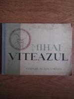 Anticariat: Mihai Viteazul. Chipuri si documente (1943)