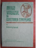 Mihai Viteazul in constiinta europeana (volumul 4 - Relatari si presa)