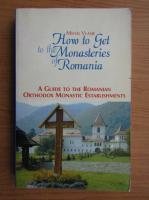 Mihai Vlasie - How to get to the Monasteries of Romania