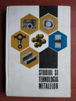 Anticariat: Mihai Voicu - Studiul si tehnologia metalelor pentru sectiile de subingineri