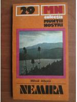 Anticariat: Mihail Albota - Nemira (Colectia Muntii Nostri)