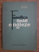Mihail Bogdan - Fonetica limbii engleze