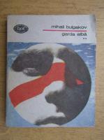 Anticariat: Mihail Bulgakov - Garda alba (volumul 2)