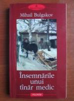 Mihail Bulgakov - Insemnarile unui tanar medic