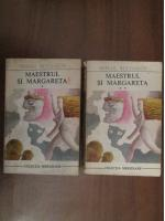 Mihail Bulgakov - Maestrul si Margareta (2 volume)