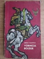 Anticariat: Mihail Calmicu - Vornicul Boldur