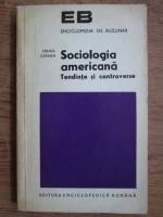 Anticariat: Mihail Cernea - Sociologia americana. Tendinte si controverse