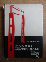 Anticariat: Mihail D. Hangan - Poduri industriale din beton armat