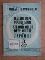 Anticariat: Mihail Davidoglu - Flacaul de pe ceanul mare. Steagul celor de pe munte. Zaporul