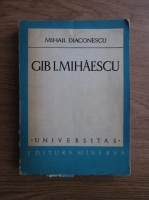 Anticariat: Mihail Diaconescu - Gib I. Mihaescu