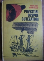 Anticariat: Mihail Drumes - Povestiri despre cutezatori
