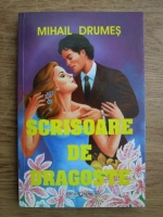 Mihail Drumes - Scrisoare de dragoste