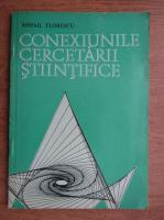 Mihail Florescu - Conexiunile cercetarii stiintifice