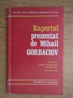 Anticariat: Mihail Gorbaciov - Raportul prezentat