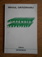Anticariat: Mihail Gradinaru - Compendiu metafizic