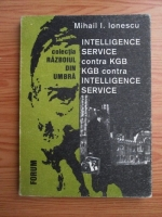 Anticariat: Mihail I. Ionescu - K.G.B contra intelligence service