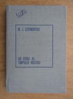 Mihail Iurevici Lermontov - Un erou al timpului nostru